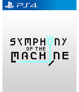 Symphony of the Machine PS4