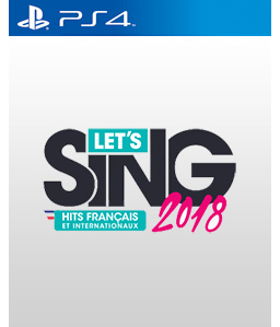 Let\'s Sing 2018 Hits français et internationaux PS4