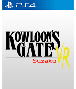 Kowloon's Gate VR: Suzaku PS4