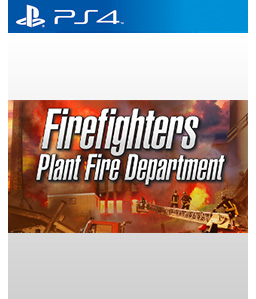 Firefighters: Plant Fire Department PS4