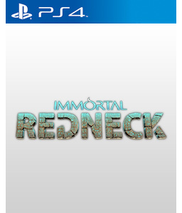 Immortal Redneck PS4