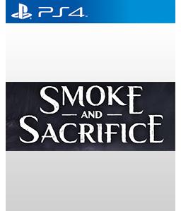 Smoke and Sacrifice PS4
