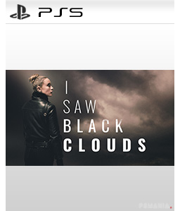 I Saw Black Clouds PS5