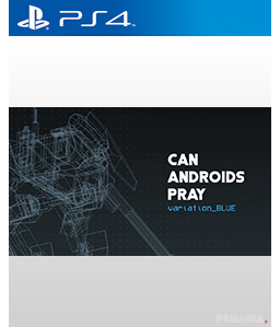 Can Androids Pray: Blue PS4
