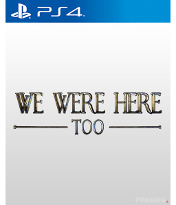 We Were Here Too PS4