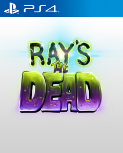 Ray's the Dead PS4