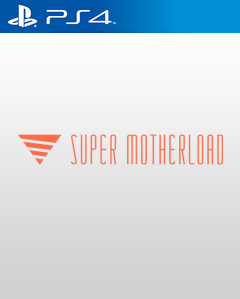 Super Motherload PS4