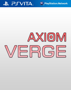 Axiom Verge Vita Vita