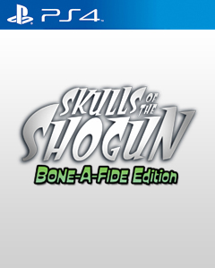 Skulls of the Shogun: Bone-A-Fide Edition PS4