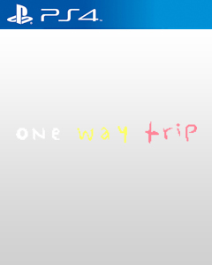 One Way Trip PS4