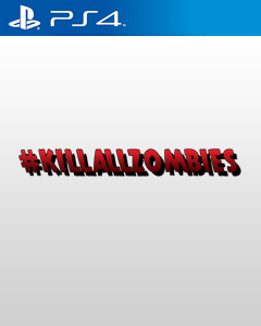 #killallzombies PS4