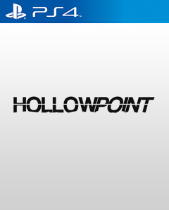 Hollowpoint PS4