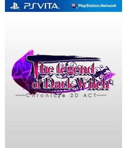 The Legend of Dark Witch - Chronicle 2D ACT Vita