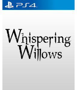 Whispering Willows PS4