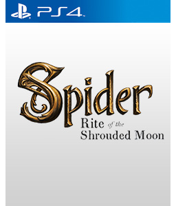 Spider: Rite of the Shrouded Moon PS4