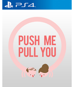 Push Me Pull You PS4