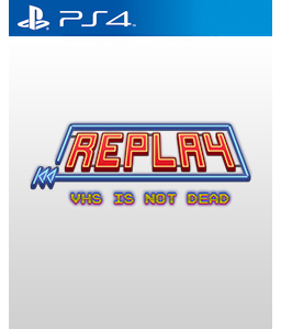 Replay: VHS is not dead PS4