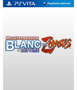 MegaTagmension Blanc + Neptunia VS Zombies Vita