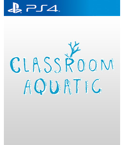 Classroom Aquatic PS4
