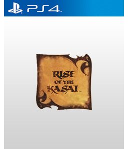 Rise of the Kasai PS4