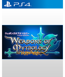 Weapons of Mythology: NEW AGE PS4