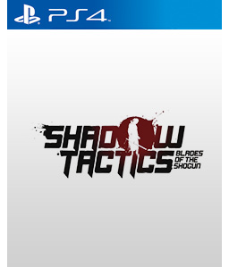Shadow Tactics - Blades of the Shogun PS4
