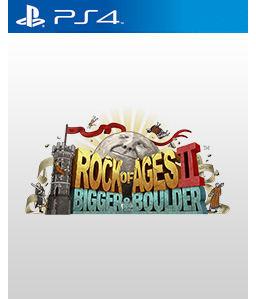 Rock of Ages II: Bigger and Boulder PS4