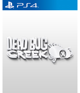 Dead Bug Creek PS4