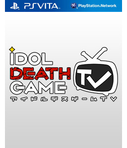 Idol Death Game TV Vita