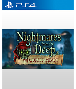 Nightmares from the Deep: The Cursed Heart PS4