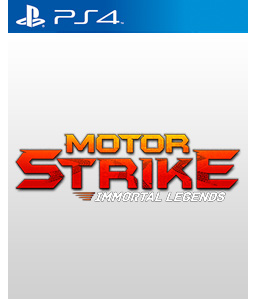 Motor Strike: Immortal Legends PS4