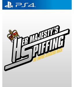Her Majesty\'s SPIFFING PS4