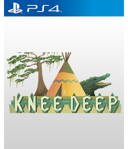 Knee Deep PS4