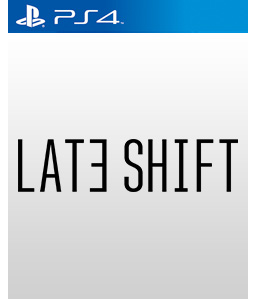 Late Shift PS4