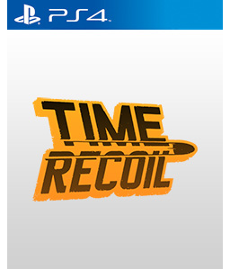 Time Recoil PS4