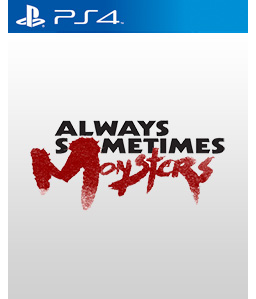 Always Sometimes Monsters PS4