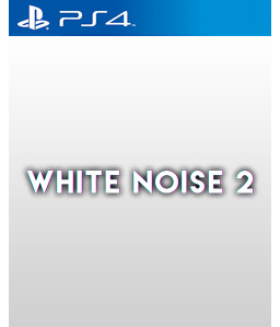 White Noise 2 PS4