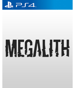 Megalith PS4