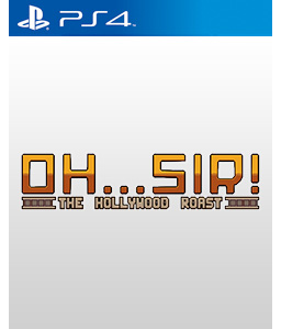 Oh...Sir! The Hollywood Roast PS4