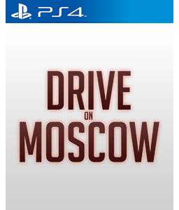 Drive on Moscow PS4
