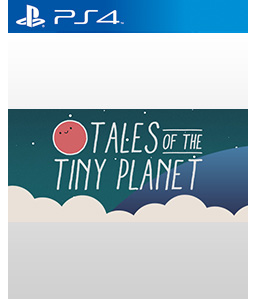 Tales of the Tiny Planet PS4