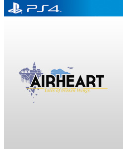 Airheart - Tales of Broken Wings PS4