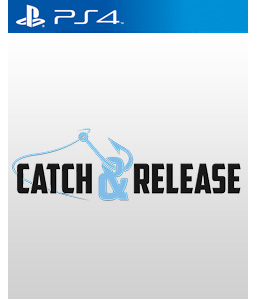 Catch & Release PS4