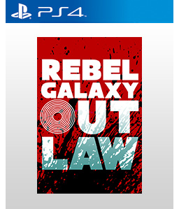 Rebel Galaxy Outlaw PS4