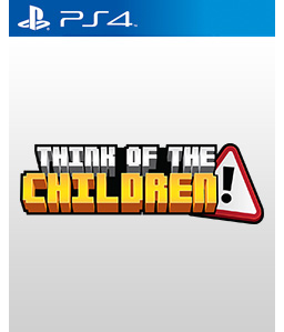 Think of the Children PS4