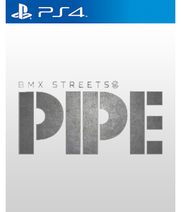 PIPE by BMX Streets PS4