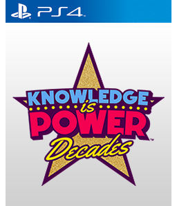 Knowledge is Power: Decades PS4