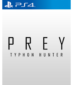 Prey: Typhon Hunter PS4