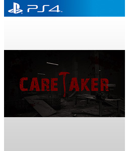 Caretaker PS4