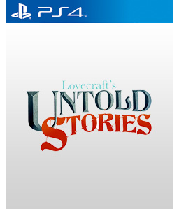 Lovecraft\'s Untold Stories PS4